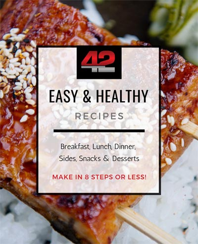 Fit In 42 Easy & Healthy Recipe Book - Make in 8 steps or less!